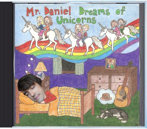 Mr. Daniel Dreams of Unicorns CD