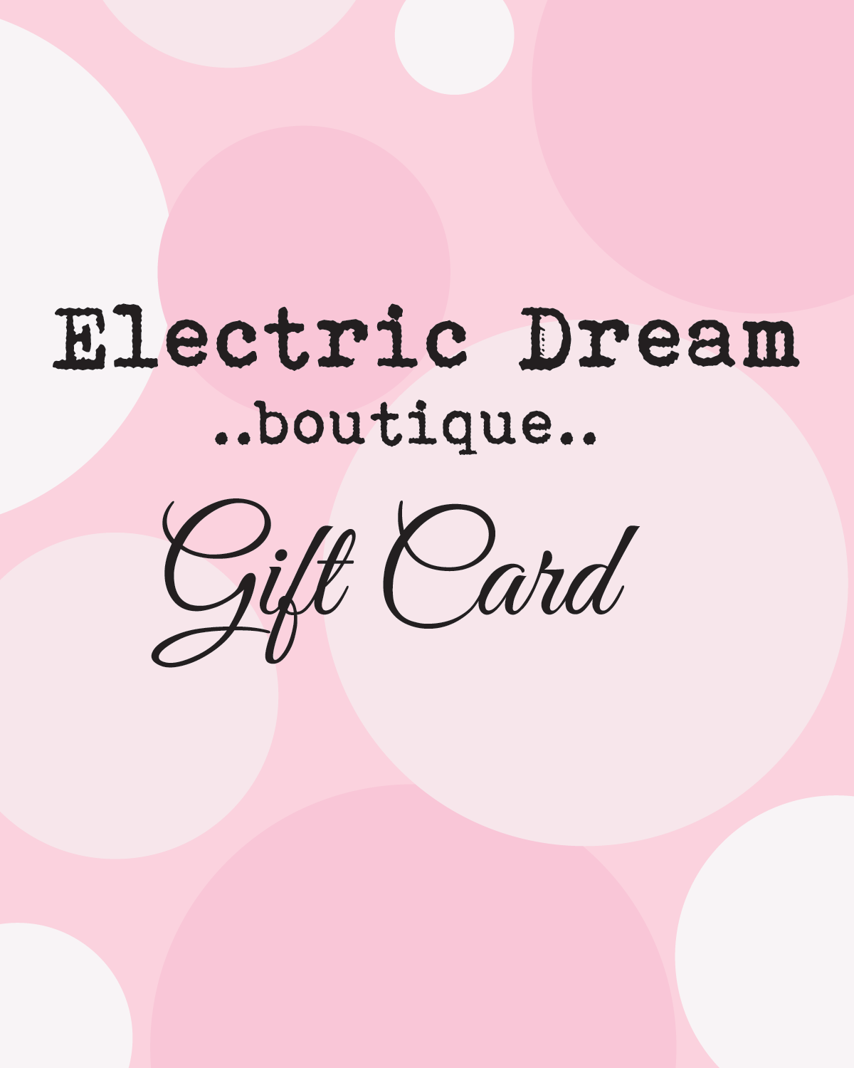 Electric Dream Boutique Gift Card