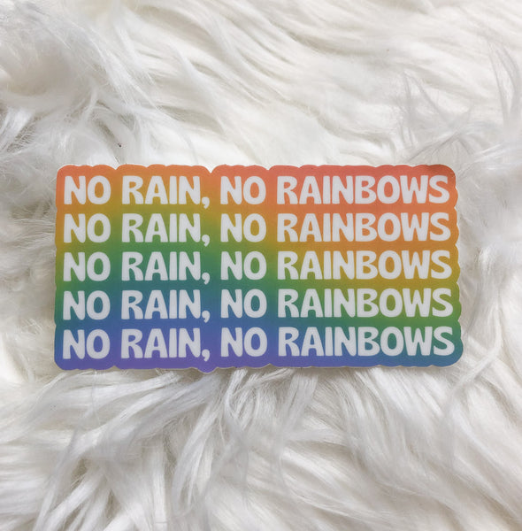 No Rain No Rainbows Sticker