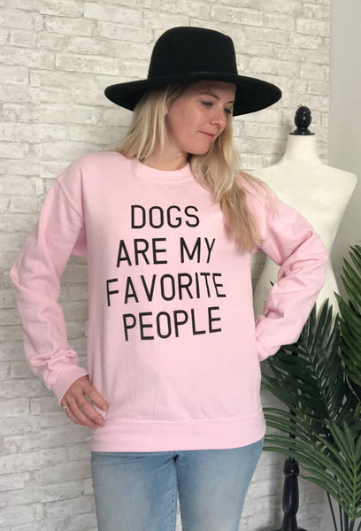 Dogs Are My Favorite People Pink Sweatshirt