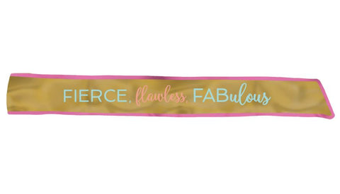 Fierce Flawless Fabulous Fabric Sash
