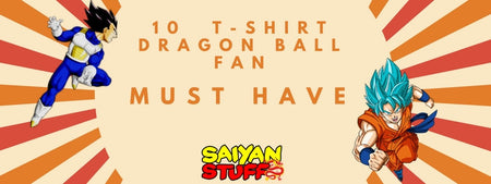 Top 10 T-Shirts that every Dragon ball Fan should have in their wardrobe.