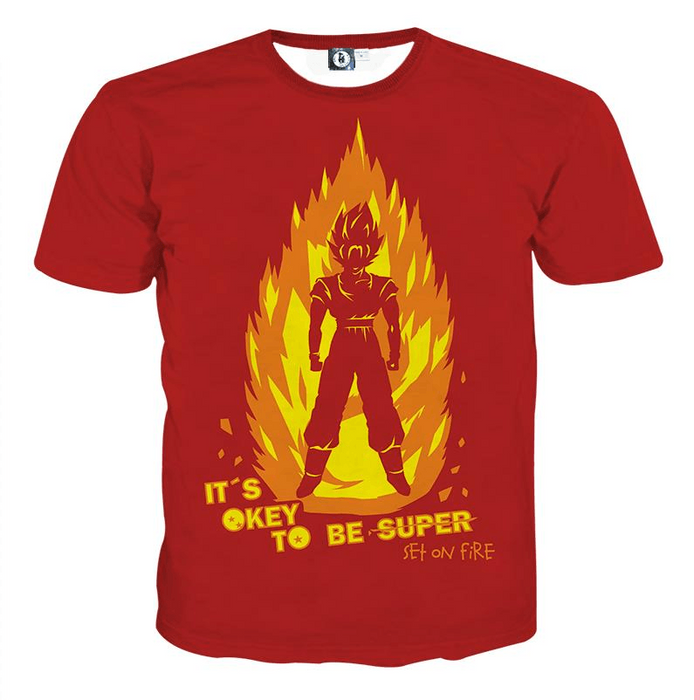 DBZ Anime Son Goku Its Okay To Be Super Set On Fire T-shirt