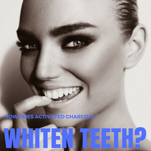 How does activated charcoal whiten teeth