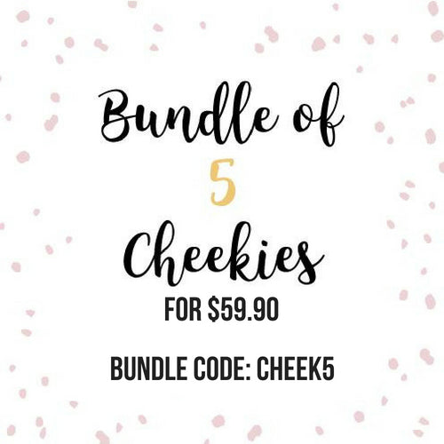Bundle of 5 Cheekies + Free Courier Delivery!