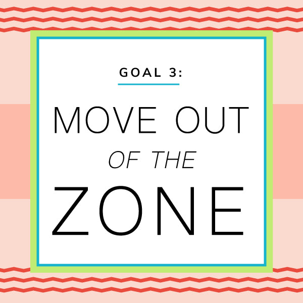 move out of the zone