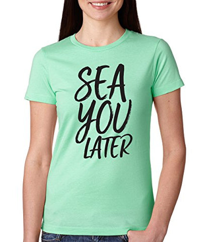 SignatureTshirts Woman's Crew Neck Sea You Later Cute Beach Shirt