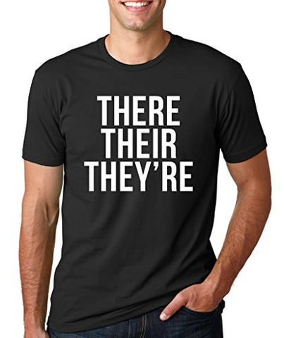 SignatureTshirts Men's T-Shirt -There, Their, They're - Funny & Cute Apparel 100% Cotton