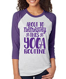 SignatureTshirts Women's About to Namastay This Yoga Routine 3/4 T-Shirt