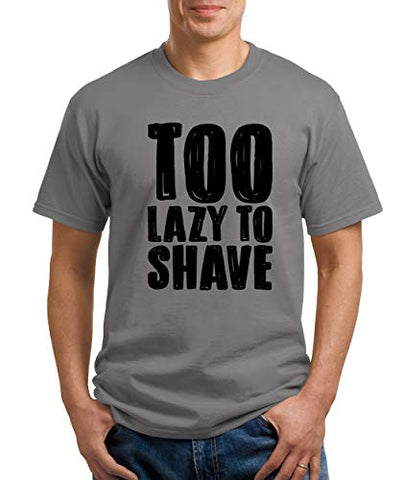 SignatureTshirts Men's Too Lazy to Shave Funny T-Shirt