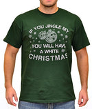 SignatureTshirts Men's Jingle My Balls Have A White Christmas T-Shirt