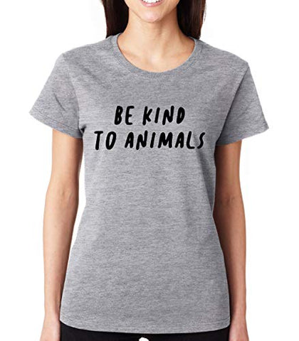 SignatureTshirts Women's Be Kind to Animals Animal Lover Crew Neck T-Shirt