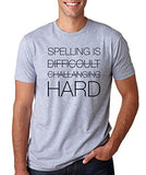 SignatureTshirts Men's T-Shirt - Spelling is Hard - Funny & Cute Apparel 90% Cotton 10% Poly