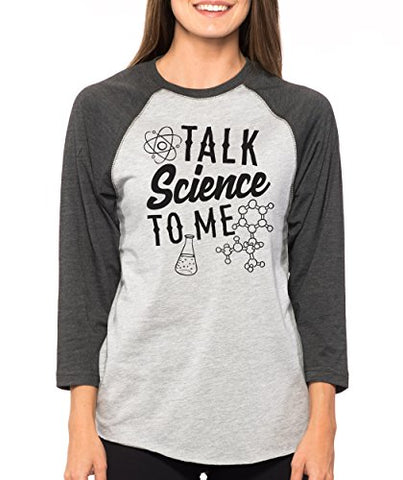 SignatureTshirts Woman's Talk Science to Me 3/4 Sleeve Nerdy Cute T-Shirt