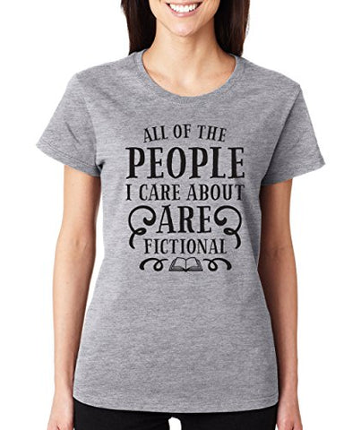 SignatureTshirts Woman's Crew All The People I Care About are Fictional Funny Shirt