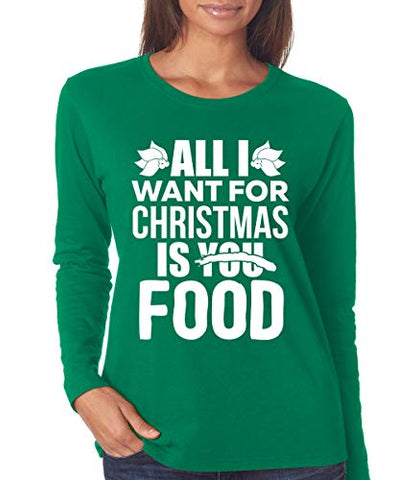 SignatureTshirts Womens All I Want for Christmas is You Food Long Sleeve T-Shirt