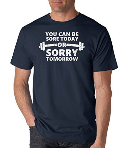 SignatureTshirts Men's You Can Be Sore Today Sorry Tomorrow T-Shirt