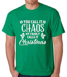 SignatureTshirts Men's You Call It Chaos My Family Calls It Christmas T-Shirt