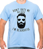 SignatureTshirts Men's Tee, Don't Hate Me Because I'm Beardiful Funny Beard T-Shirt