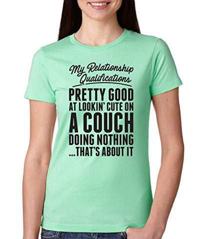 SignatureTshirts Woman's Relation Ship Qualifications Cute On Couch That's About It Funny Shirt