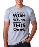 SignatureTshirts Men's You Only Wish Your Grandpa was This Cool Funny T-Shirt