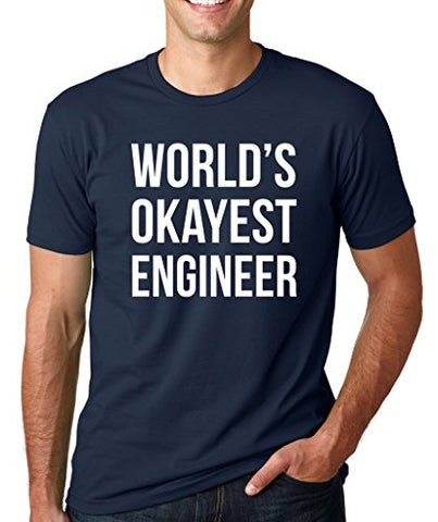 SignatureTshirts Men's T-Shirt -World's Okayest Engineer - Funny & Cute Apparel 100% Cotton