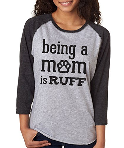 SignatureTshirts Women's Being A Mom is Ruff 3/4 Sleeve Baseball T-Shirt