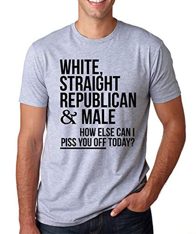 SignatureTshirts Men's White, Straight, Republican & Male How Else can I Piss You Off Today? T-Shirt