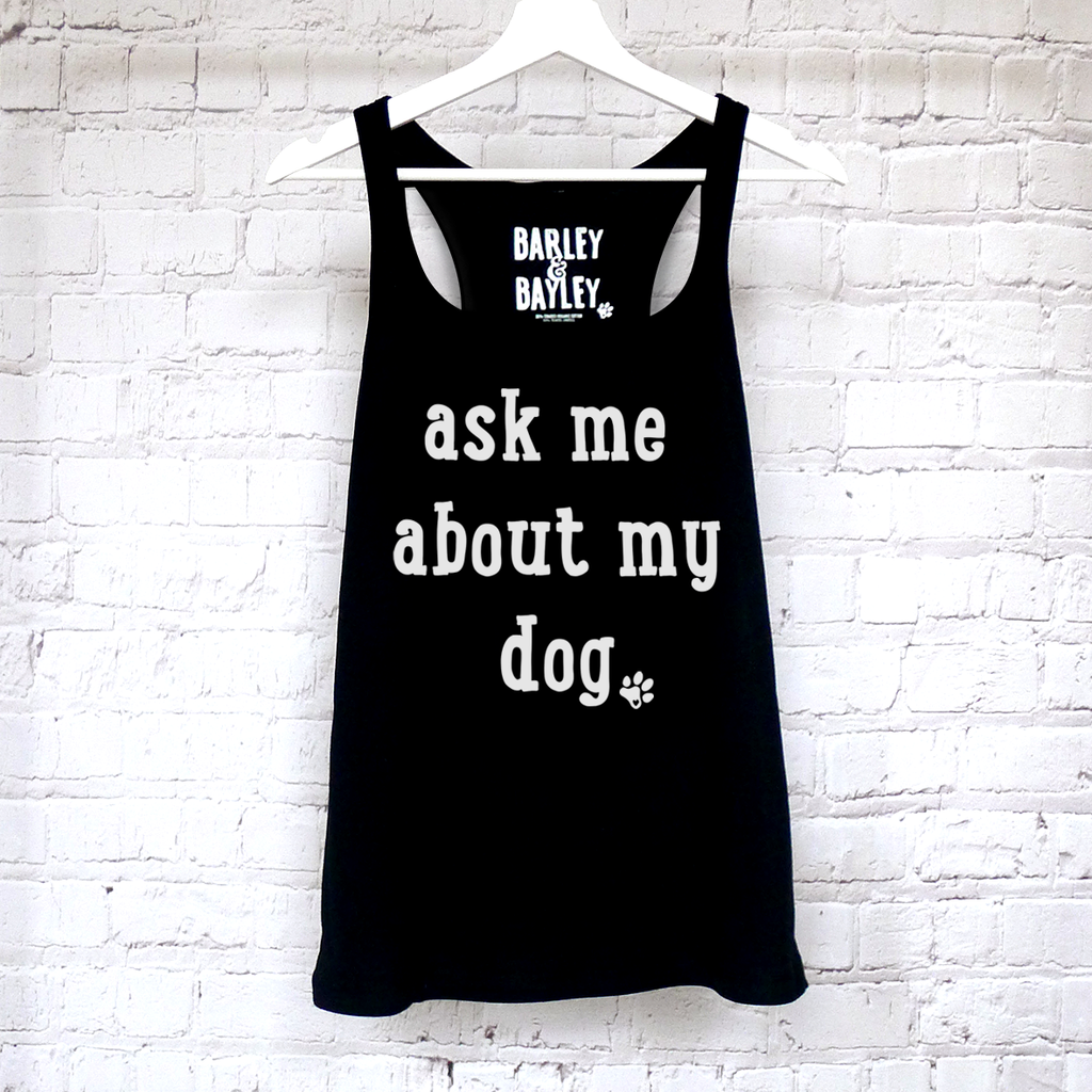 Ask me About My Dog ladies tank top