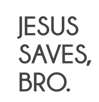 Jesus Saves, Bro! Iron On Transfer,DIY Iron On Design