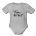 My Mom Is the Best Onesie - heather gray
