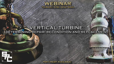 Webinar - Vertical Turbine - Determining Repair, Recondition and Replacement
