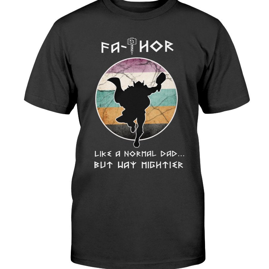 Fathor Like a Normal Dad... But Way Mighter Apparel