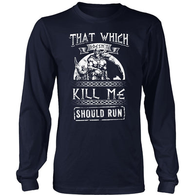 That Which Does Not Kill Me Should Run - VikingsBrand