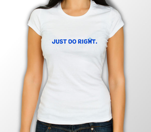 Ladies White 'Just do right' T-shirt