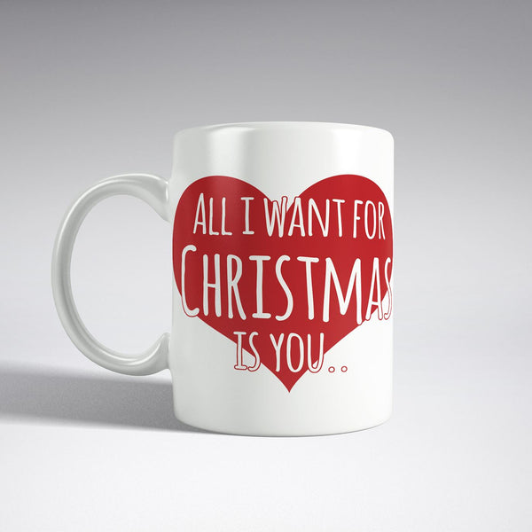 'All i want for Christmas is you' Heart mug