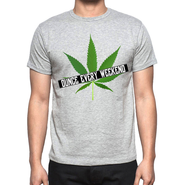 Men's Grey Ounce every weekend T-shirt Sizes S M L XL XXL Stoner Pot Cannabis