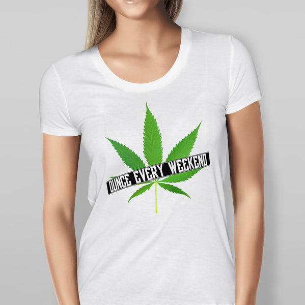 Women's White Ounce every weekend T-shirt Sizes S M L XL XXL Stoner Pot Cannabis