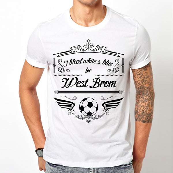 White West Bromich Albion T Shirt S M L XL XXL I Bleed White & Blue