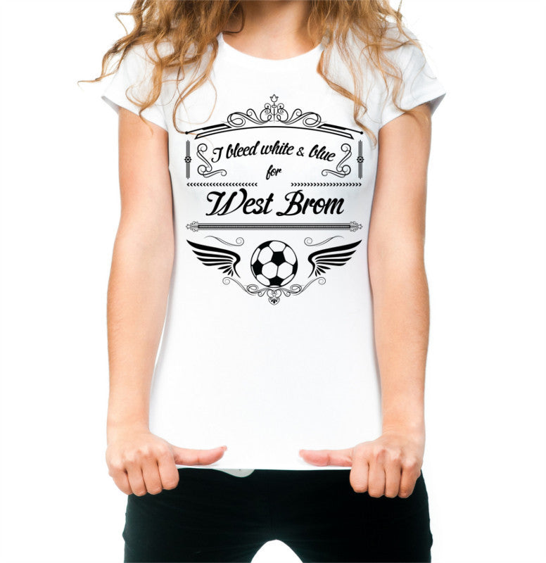 White Female West Bromich Albion T Shirt S M L XL XXL I Bleed White & Blue