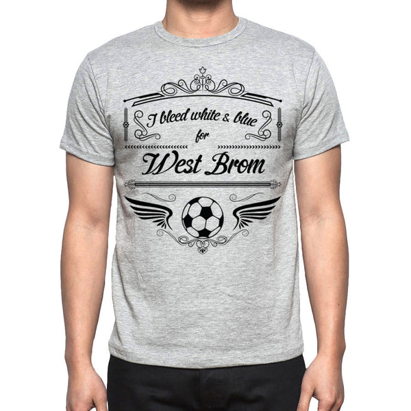 Grey West Bromich Albion T Shirt S M L XL XXL I Bleed White & Blue
