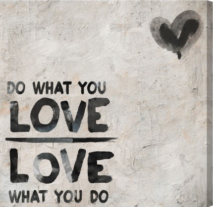 """Do What You Love, Love What you Do"" Canvas Print"