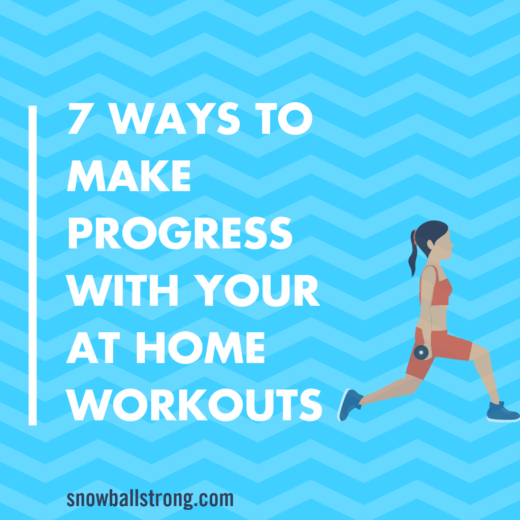 7 Ways To See Progress With Your At Home Workouts