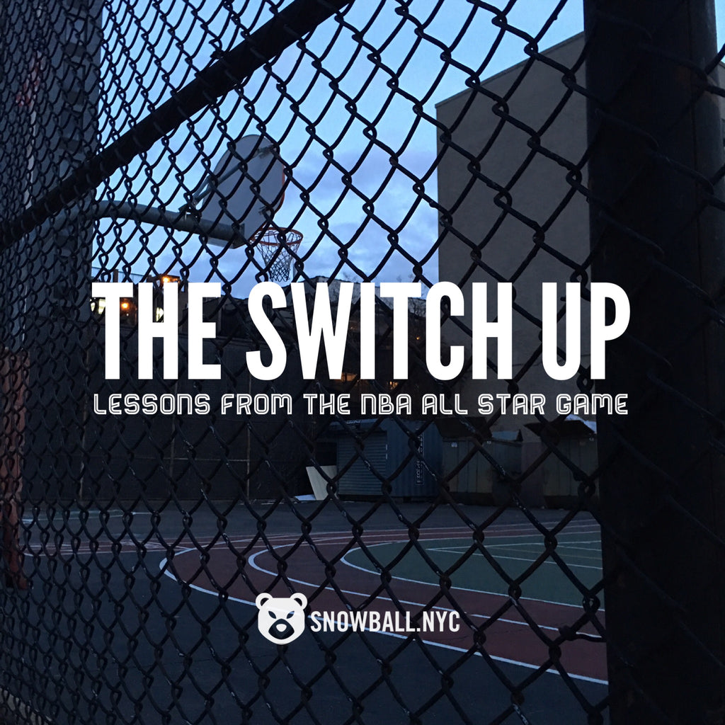 The Switch Up - Lessons from The NBA All Star Game