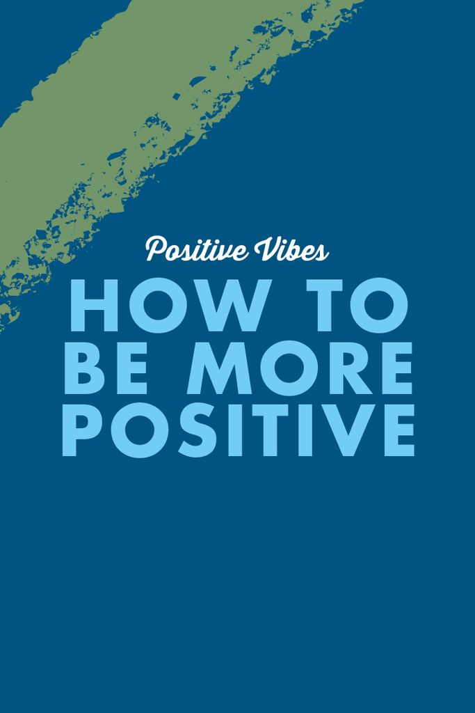 Positive Vibes - Developing The Skill Of Being Positive