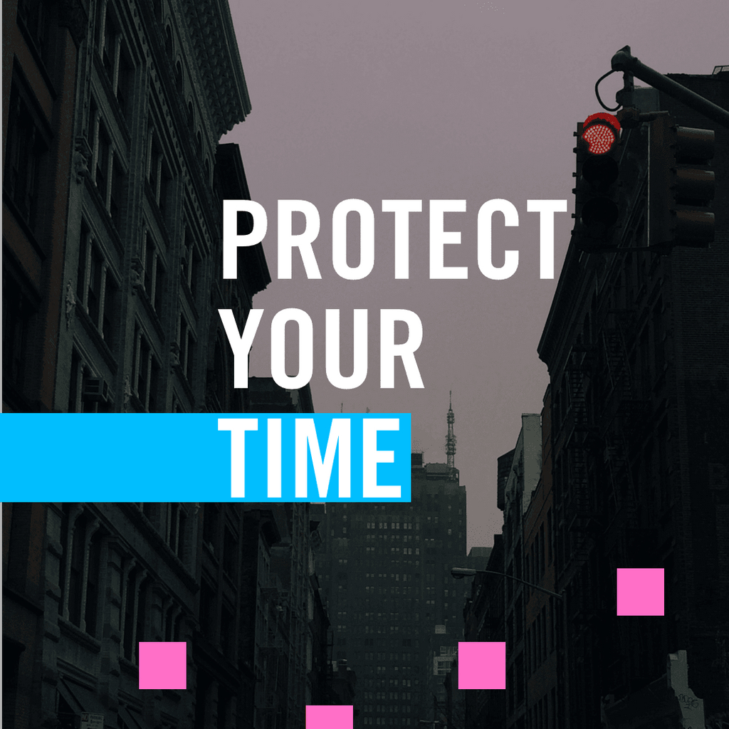 How To Protect Your Time