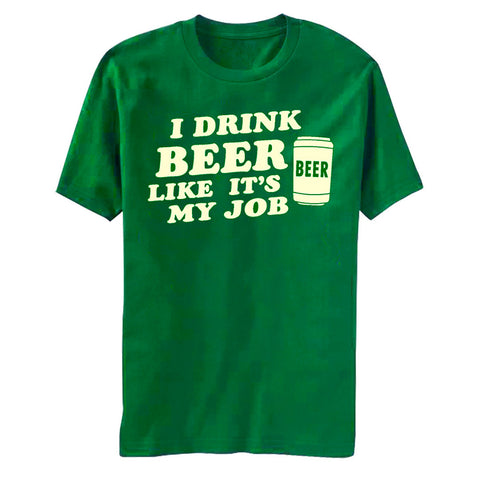 Funny I Drink Beer Like it's my Job