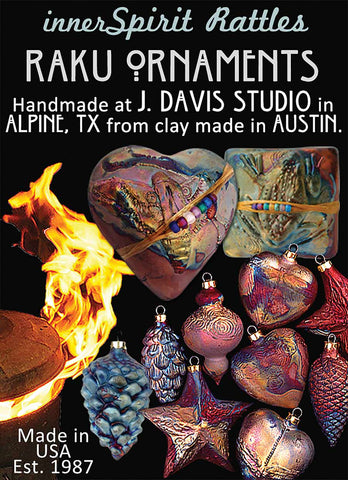 innerSpirit Rattles and Raku Ornaments by J. Davis Studio Alpine, TX