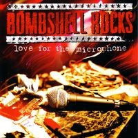 Bombshell Rocks- Love For The Microphone CD - Combat Rock - Dead Beat Records