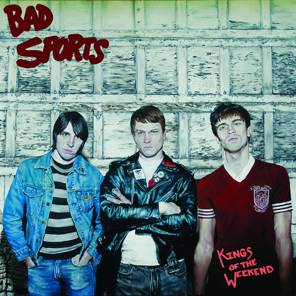 Bad Sports- Kings Of The Weekend LP ~EX RADIOACTIVITY!